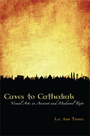 Caves to CathedralsLee Ann Turner