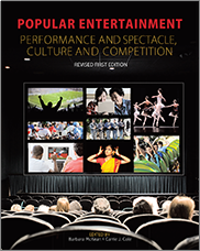 Popular Entertainment: Performance and Spectacle, Culture and CompetitionBarbara McKean and Carrie J. Cole
