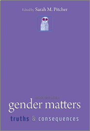 Gender Matters: Truths and Consequences (Revised First Edition)Sarah M. Pitcher