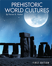 Prehistoric World Cultures Renee Walker