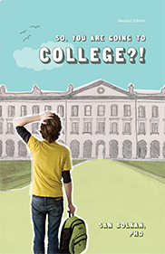 So, You Are Going to College?! (Second Edition)By San Bolkan
