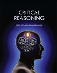 Critical ReasoningBY ROBIN ROTH AND DOUG BORCOMAN