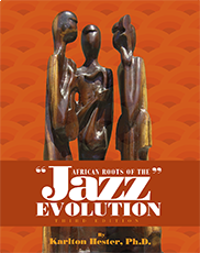 African Roots of the Jazz EvolutionKarlton Hester