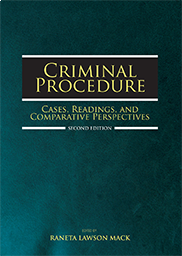 Criminal Procedure: Cases, Readings, and Comparative PerspectivesRaneta Mack