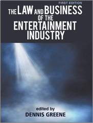 The Law and Business of the Entertainment Industry Dennis Greene