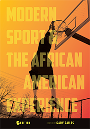 Modern Sport and the African American ExperienceEdited by Gary Sailes