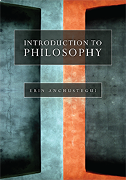 INTRODUCTION TO PHILOSOPHYEdited by Erin Anchustegui