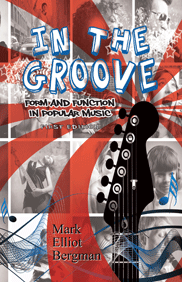 In The Groove: Form and Function in Popular MusicMark Bergman