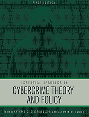 Essential Readings in Cybercrime Theory and PolicyKathryn Seigfried-Spellar and Mark Lanier