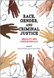 Race, Gender, and Criminal JusticeDanielle McDonald and Alexis Miller