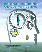 Critical Thinking and Social Problems (Revised First Edition)Connie Robinson and Judith Hennessy
