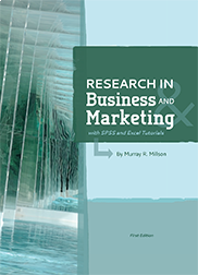 Research in Business and Marketing (with SPSS and Excel Tutorials)By Murray R. Millson