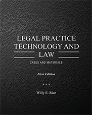 Legal Practice Technology and LawWilly E. Rice