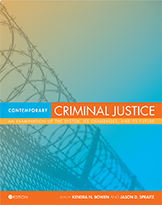 Contemporary Criminal Justice: An Examination of the System, Its Challenges, and Its FutureKendra N Bowen and Jason D Spraitz