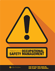 Principles of Occupational Safety ManagementRon Dotson, Troy Rawlins, Earl Blair, and Scott Rockwell