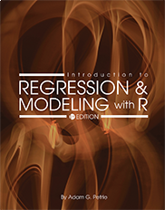 Introduction to Regression and Modeling with RAdam G Petrie