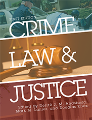 Crime, Law, and Justice (First Edition)Stuart Henry, Desiré J.M. Anastasia