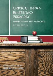 Critical Issues in Literacy Pedagogy: Notes from the Trenches (Revised Edition)Eurvine Williams