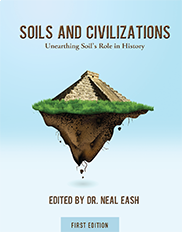 Soils and CivilizationsEdited by Dr. Neal Eash