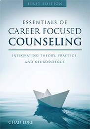 Essentials of Career Focused CounselingChad Luke