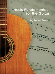 Music Fundamentals for the GuitarBY ROBERT BOZINA