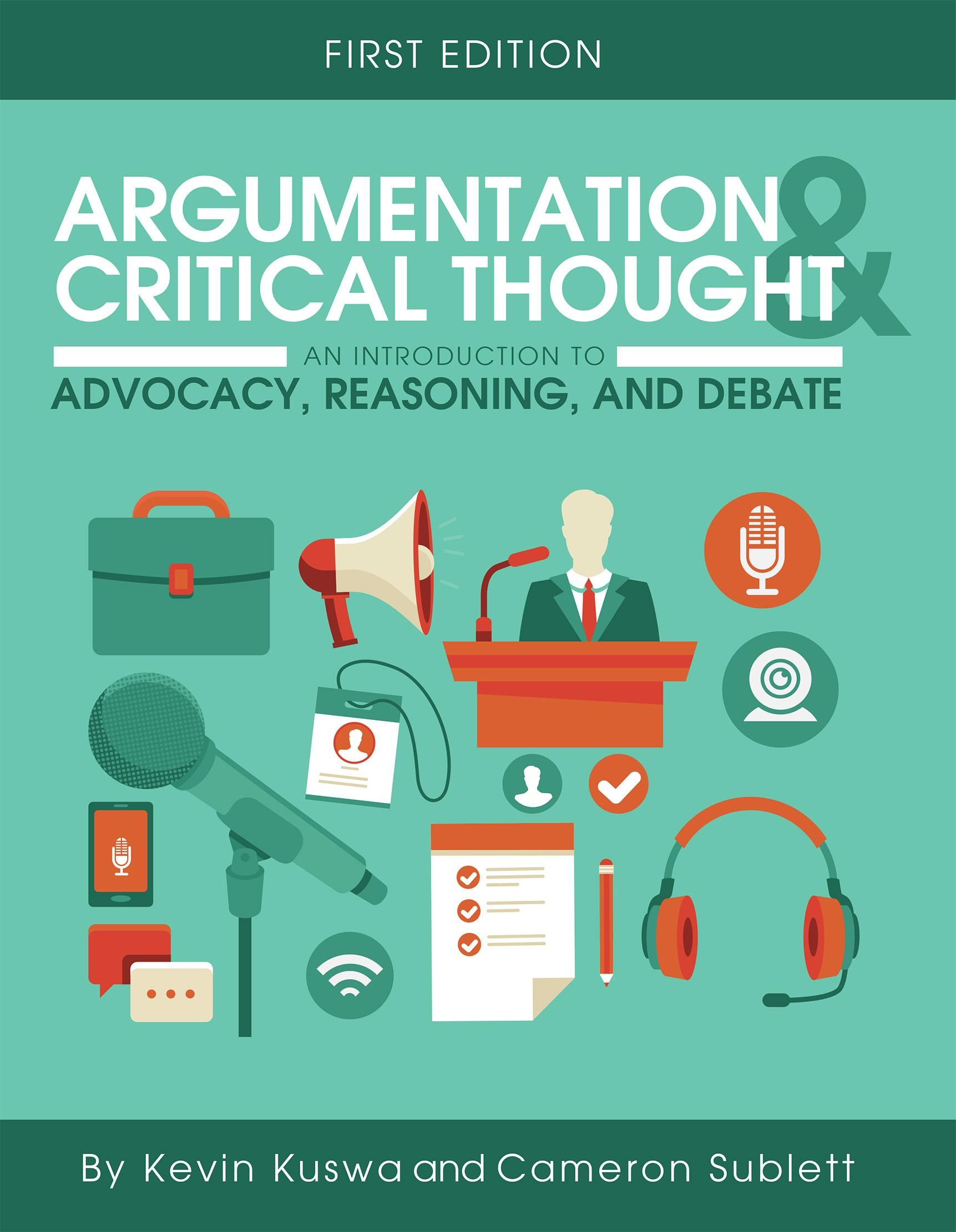 Argumentation and Critical ThoughtKevin Kuswa and Cameron Sublett