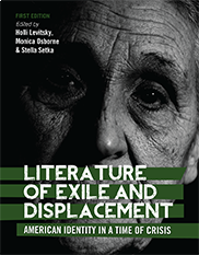 Literature of Exile and DisplacementHolli Levitsky, Monica Osborne, and Stella Setka