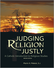 Judging Religion Justly: A Catholic Introduction to Religious Studies (Revised Edition)Martin Moleski