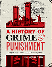 A History of Crime and PunishmentEdited by Mitchel P. Roth
