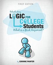 Introductory Logic for College Students: What is a Good Argument? (First Edition)Corinne Painter