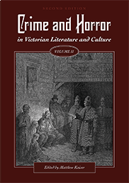 Crime and Horror in Victorian Literature and Culture, Volume II Matthew Kaiser