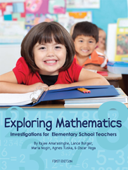 Investigations for Elementary School TeachersBy Rajee Amarasinghe, Lance Burger, Maria Nogin, Agnes Tuska, and Oscar Vega