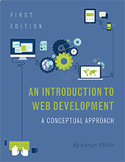 An Introduction to Web Development: A Conceptual ApproachEvelyn Stiller