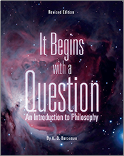 It Begins with a Question: An Introduction to Philosophy (Revised Edition)Doug Borcoman
