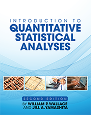 Introduction to Quantitative Statistical Analyses By William P. Wallace and Jill A. Yamashita, Ph.D.