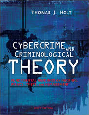 Cybercrime and Criminological TheoryThomas J. Holt
