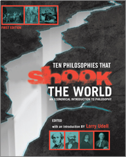 Ten Philosophies that Shook the World: An Economical Introduction to PhilosophyEdited with an Introduction by Larry Udell