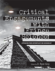 Critical Engagements with Fringe ScienceD Ryan Gray