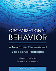 Organizational Behavior: A New Three Dimensional Leadership ParadigmThomas Starmack