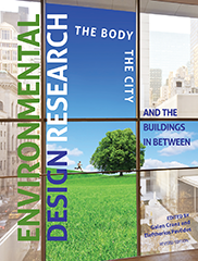 Environmental Design Research: The Body, the City, and the Buildings in Between (Third Revised Edition)Edited by Galen Cranz and Eleftherios Pavlides