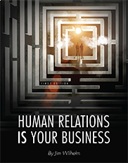 Human Relations IS Your BusinessJim Wilhelm