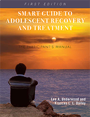 SMART Guide to Adolescent Recovery and TreatmentLee A. Underwood and Frances L. Dailey