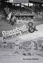 Baseball and American SocietyCharles DeMotte