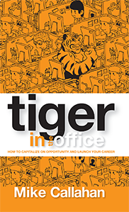 Tiger in the OfficeRobert M (Mike) Callahan