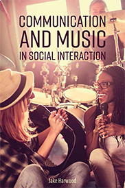 Communication and Music in Social InteractionJake Harwood