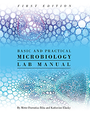 Basic and Practical Microbiology Lab ManualMette Prætorius Ibba and Katherine Elasky