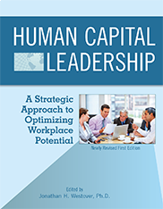 Human Capital Leadership: A Strategic Approach to Optimizing Workplace PotentialJonathan H. Westover, Ph.D.