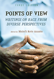 Points of View: Writings on Race from Diverse PerspectivesMolefi Kete Asante