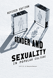 Gender and Sexuality in Popular CultureBenjamin Bateman