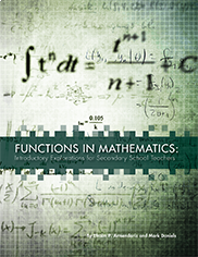 Functions in Mathematics: Introductory Explorations for Secondary School TeachersBy Mark Daniels and Efraim P. Armendariz